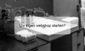 Eigen webshop starten?